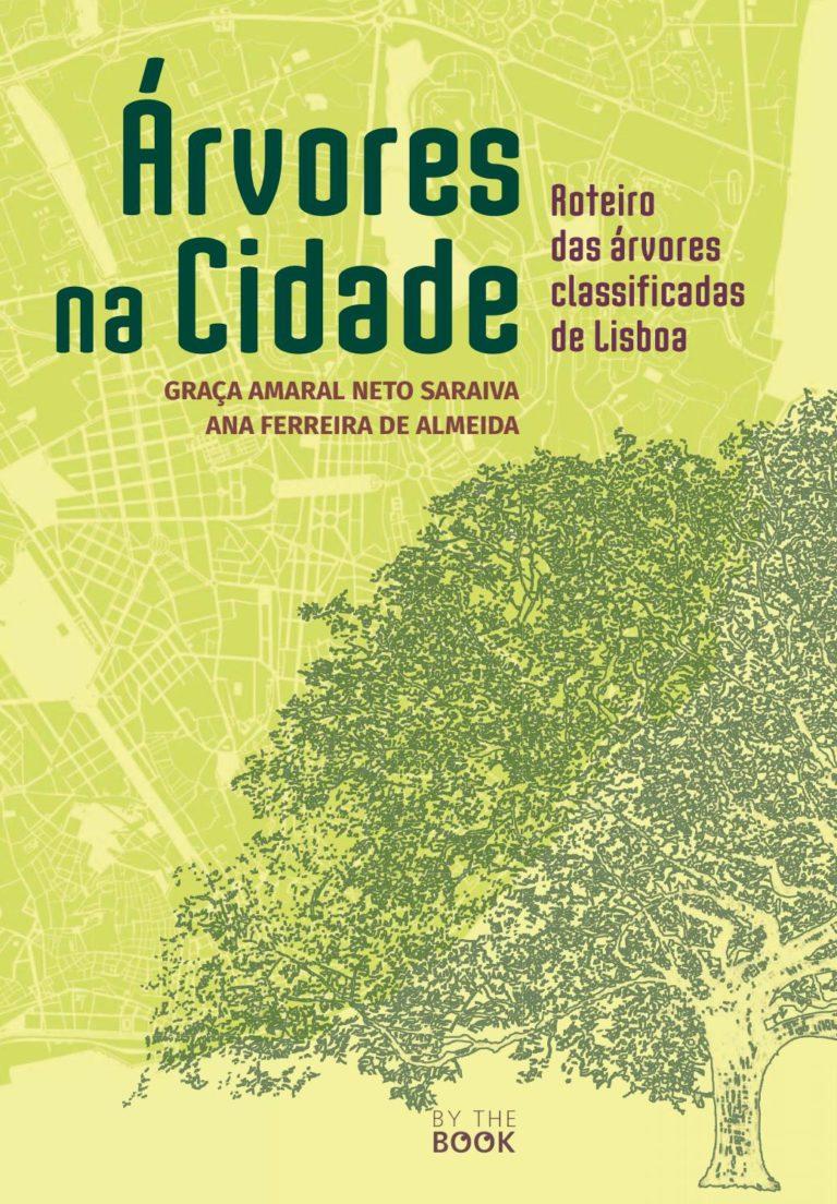 Árvores na Cidade: Roteiro das árvores classificadas de Lisboa