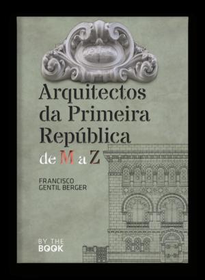 Arquitectos da Primeira República, de M a Z