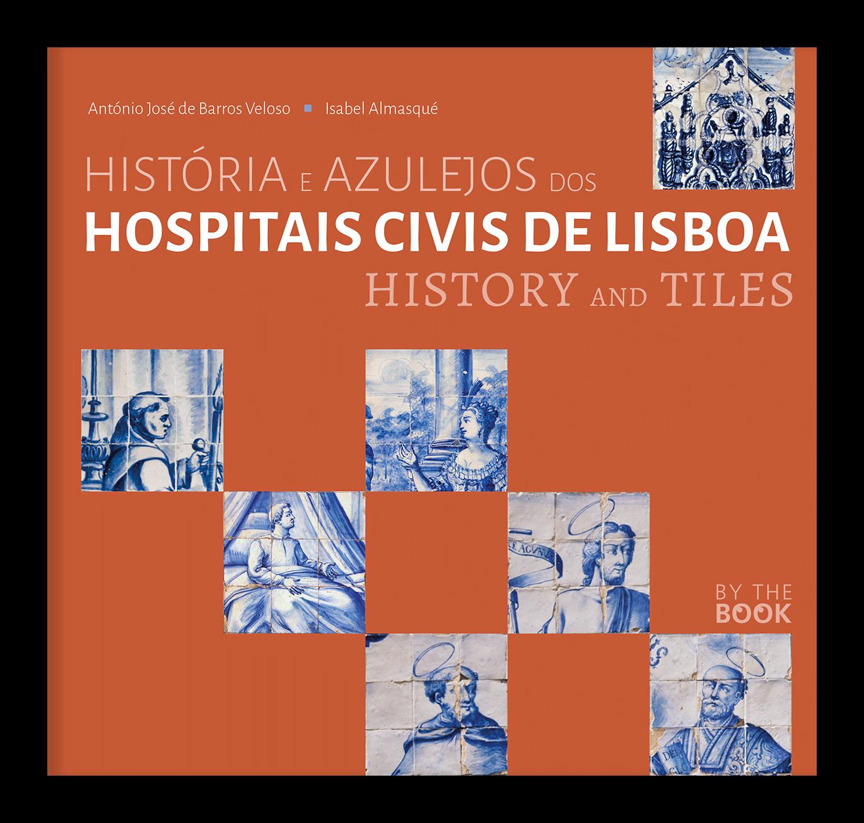 História e Azulejos dos Hospitais Civis de Lisboa