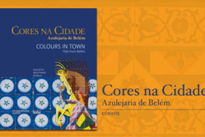 """CONVITE : Lançamento """"Cores na Cidade, Azulejaria de Belém"""""""