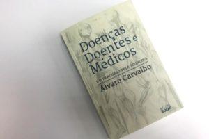 """""""Doenças, doentes e médicos"""", a visão de Álvaro Carvalho"""