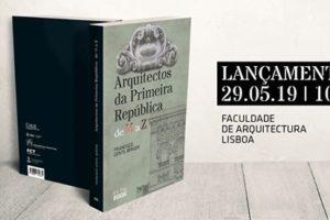 """Lançamento """"Arquitectos da Primeira República: de M a Z"""""""