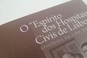 """Lançamento do livro """"O 'Espírito dos Hospitais Civis de Lisboa'"""""""