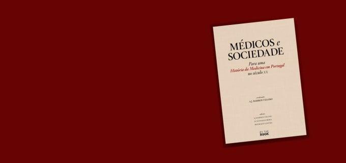 Obra relata o papel fundamental dos médicos para a evolução da sociedade portuguesa dos últimos 100 anos