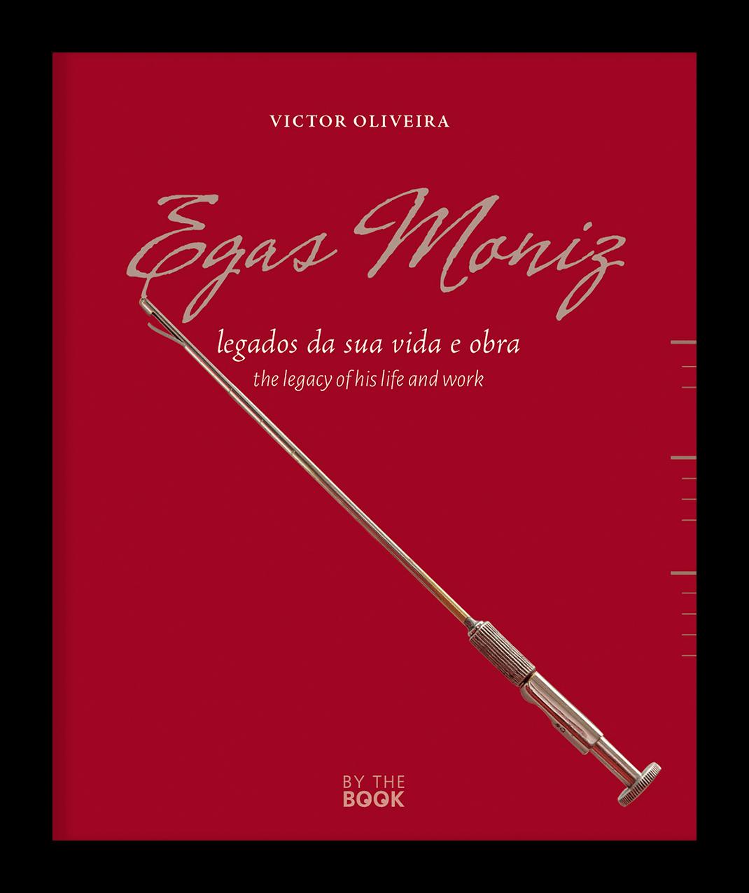 Egas Moniz, legados da sua vida e obra