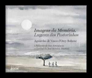 Imagens da memória, Lugares dos Pastorinhos