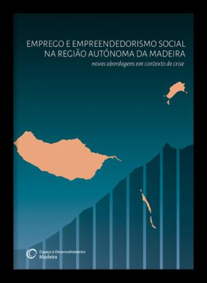 Emprego e empreendedorismo social na Região Autónoma da Madeira