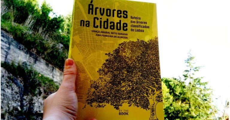 Opinião: Árvores na Cidade: roteiro das árvores classificadas de Lisboa   Graça Amaral Neto Saraiva e Ana Ferreira de Almeida